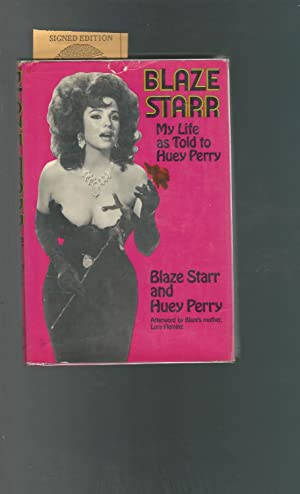 Blaze Starr; My Life As Told to Huey Perry [SIGNED]: Starr, Blaze & Perry, Huey