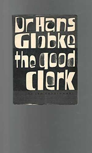 Der. Han s Globke: The Good Clerk: Globke, Han Josef Maria) Zaborowski, Jan