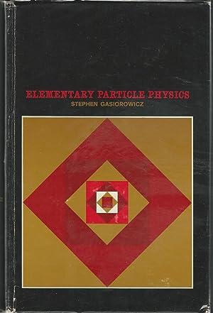 Elementary Particle Physics: Gasiorowicz, Stephen