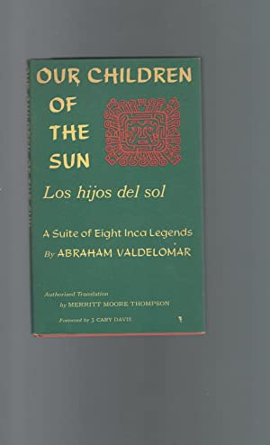 Our Children of the Sun ( Los: Valdelomar, Abraham) Thompson,