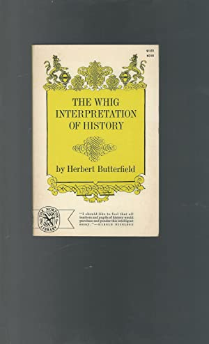 The Whig Interpretation of History: Butterfield, Herbert