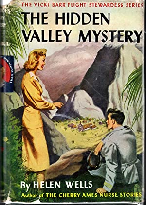 The Hidden Valley Mystery (#3, Vicki Barr Flight Stewardess Series): Wells, Helen