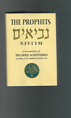 The Prophets (Nevi'im): A New Translation of: Unknown Editor)
