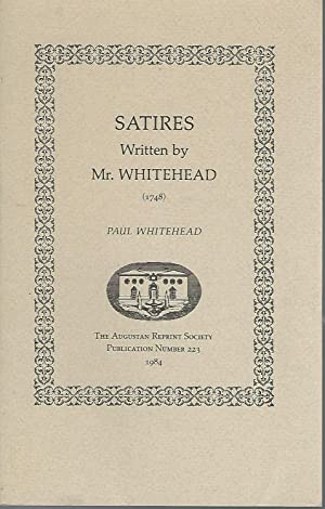 Satires Written by Mr. Whitehead : I. Manners (1738) II. The State Dunce (1733) III Honour (1747) (...
