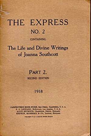 The Express No. 2, Part 2. As foretold one hundred years ago, to be published by the hand of a ...
