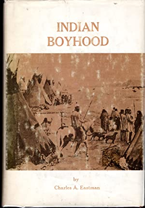 Indian Boyhood: Eastman, Charles A.