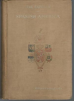 The Capitals Of Spanish America: Curtis, William Eleroy