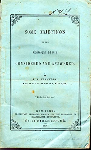 Some Objections to the Episcopal Church Considered and Answered: Shanklin, J. A.