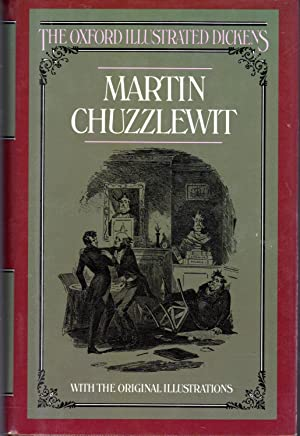 Martin Chuzzlewit (Oxford Illustrated Dickens Series): Dickens, Charles