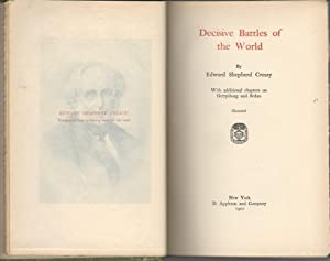 Decisive Battles of the World with Additional Chapters on Gettysburg and Sedan: Creasy, E.S. (...