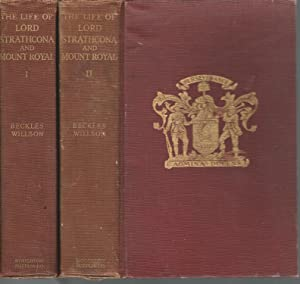 The Life of Lord Strathcona and Mount Royal. (2 Volumes, complete): Smith, Donald Alexander, 1st ...