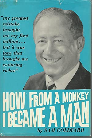 How From A Monkey I Became A: Goldfarb, Sam J.