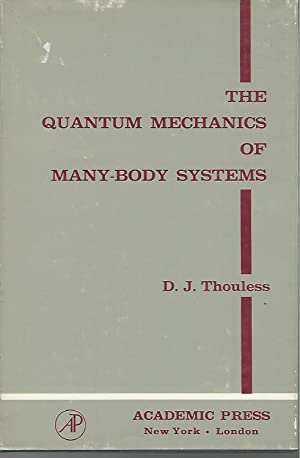 The Quantum Mechanics of Many-Body Systems (Pure and Applied Physics Series): Thouless, D. J. (...