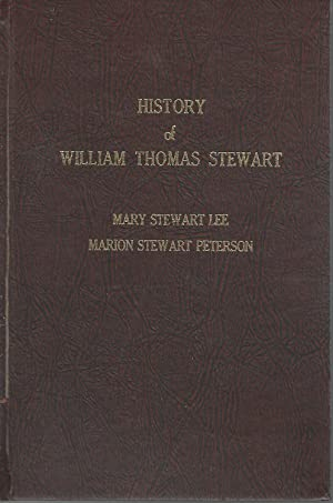 History of William Thomas Stewart: Stewart, William Thomas) Lee, Mary Stewart (compiled by)