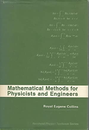 Mathematical Methods for Physicists and Engineers (reinhold: Collins, Royal Eugene