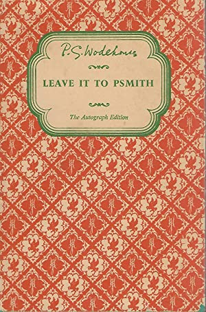 Leave It to Psmith: Wodehouse, P.G.(Pelham Grenville)
