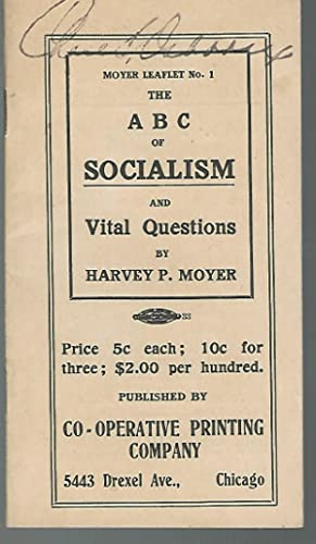 The ABC of Socialism and Vital Questions (Moyher Leaflet No. 1): Moyer, Harvey P.
