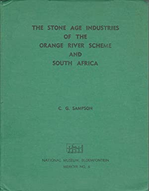 The Stone Age Industries of the Orange River Scheme and South Africa. (mrmoir No. 6): Sampson, C. G...