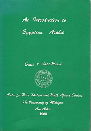 An Introduction to Egyptian Arabic: Abdel-Massih, Ernest T.