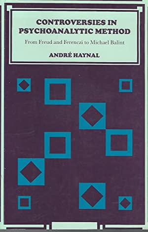 Controversies in Psychoanalytic Method: From Freud and: Haynal, Andre E.)