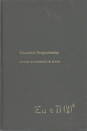 Geometric Programming: Theory and Application: Duffin; Richard J.; Peterson, Elmor L.; Zene, ...
