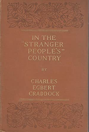 """In the """"Stranger People's"""" Country: Craddock, Charles Egbert"""