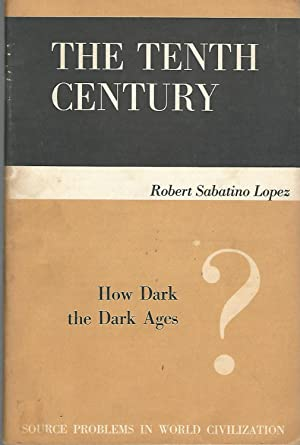The Tenth Century: How Dark the Dark: Lopez, Robert Sabatino
