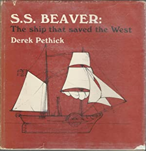S. S. Beaver: The Ship That Saved: Pethick, Derek