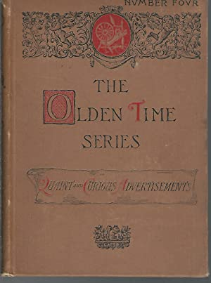 Quaint and Curious Advertisements (The Olden Time Series, No. 4): Brooks, Henry M. (Henry Mason)