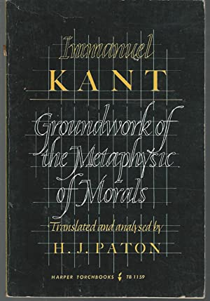 Groundwork of the Metaphysic of Morals: Kant, Immanuel) Paton,