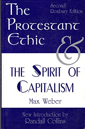 The Protestant Ethic and the Spirit of: Weber, Max) Parsons,