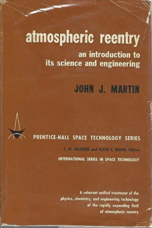 ATMOSPHERIC REENTRY: An Introduction to Its Science and Engineering (International Series in Space ...