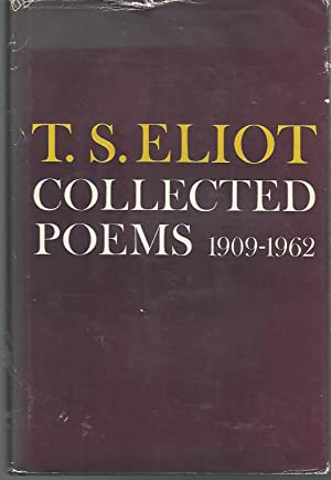 Collected Poems of T.S. Eliot, 1909-1962: Eliot, T.S.(Thomas Stearns)