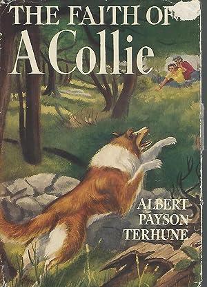 The Faith of a Collie: Terhune, Albert Payson