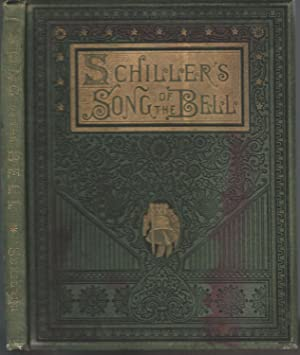 Schiller's Song of the Bells: Schiller, Frederich)