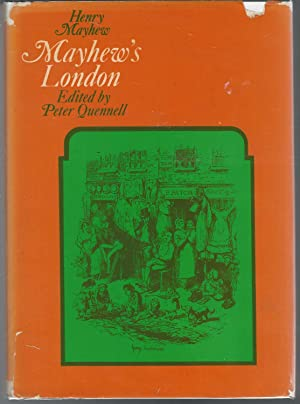"""Mayhew's London; Being Selections from """"London Labour: Mayhew, Henry) Quennell,"""