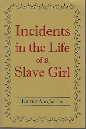 Incidents In The Life Of A Slave: Jacobs, Harriet A)