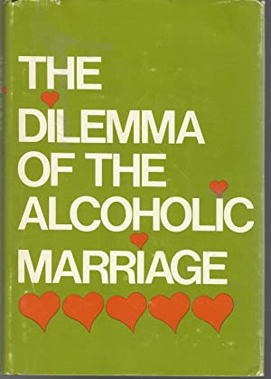 The Dilemma of the Alcoholic Marriage: Al-Anon Family Groups