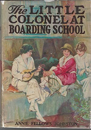 The Little Colonel at Boarding School (Little Colonel Series, #6): Johnston, Annie Fellows-