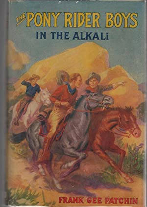 The Pony Rider Boys in Alkali; or, Finding a Key to the Desert Maze (#5 in series): Patchin, Frank ...