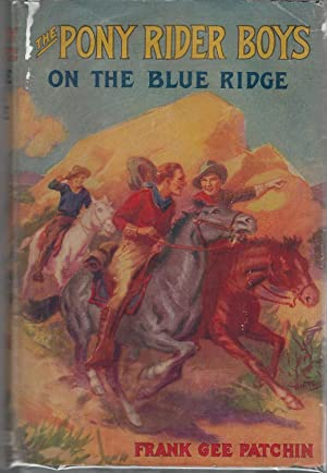 The Pony Rider Boys on the Blue Ridge; or, A Lucky Find in the Carolina Mountains: Patchin, Frank ...