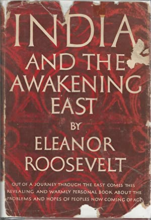 India and the Awakening East: Roosevelt, Anna Eleanor