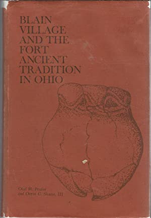 Blain Village and the Fort Ancient Tradition in Ohio (Kent Studies in Anthropology and Archaeology,...