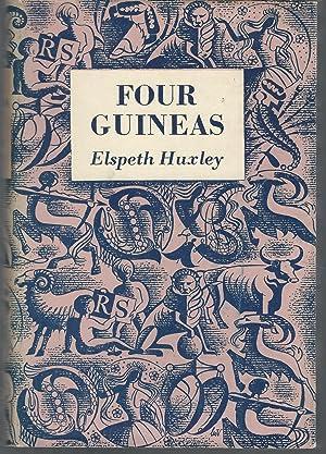 Four Guineas: A Journey Through West Africa: Huxley, Elspeth Joscelin
