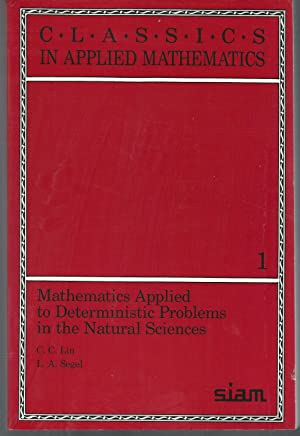 Mathematics Applied to Deterministic Problems in the: Lin, C. C.;
