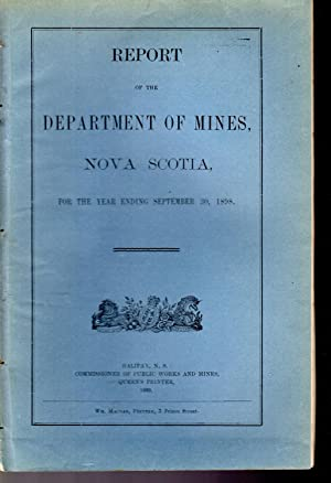 Report of the Department of Mines, Nova Scotia: For the Year Ending September, 30, 1898: ...