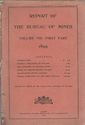 Report of the Bureau of Mines: Volume VIII--First Part, 1899 [Signed By Notable]: Ontario ...