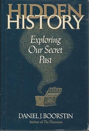 Hidden History: Exploring Our Secret Past [Signed: Boorstin, Daniel J.