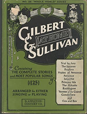 Gilbert and Sullivan at Home: Containing The: Gilbert, Wiliam S.