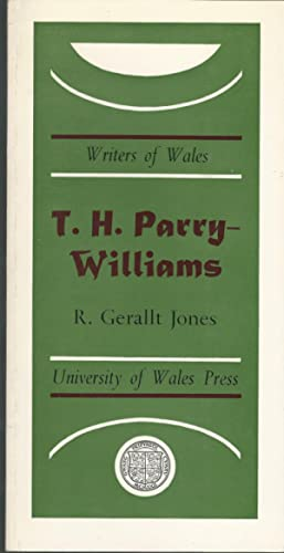 T.H. Parry-Williams (Writers of Wales Series): Parry-Williams, T.H. (Sir
